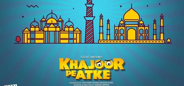 'Khajoor Pe Atke' slated for May 18 release