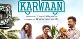'Karwaan' scheduled for release on Aug. 10