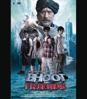 All about Bhoot And Friends