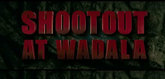 Shootout at Wadala  Video