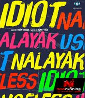 Idiot Nalayak Useless Movie Pictures