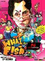 What The Fish! Picture