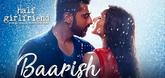 Baarish - Song Promo
