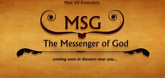 MSG the Messenger of God Video