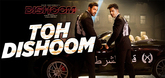 Toh Dishoom - Song Promo