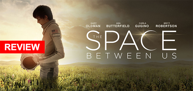 The Space Between Us - Review