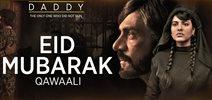 Eid Mubarak - Song Promo - Daddy