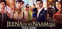 Jeena Isi Ka Naam Hai - Title ...