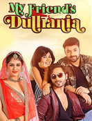 All about My Friend's Dulhania