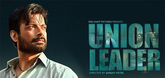 Official Trailer - Union Leader