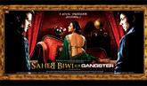 Saheb Biwi Aur Gangster  Video