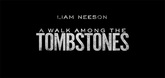 A Walk Among The Tombstones Video