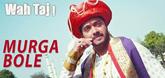 Wah Taj Video