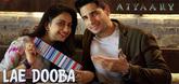 Lae Dooba - Song Promo